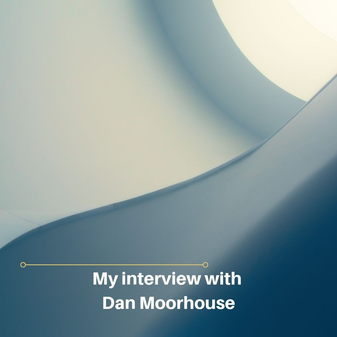 My-interview-with-Dan-Moorhouse