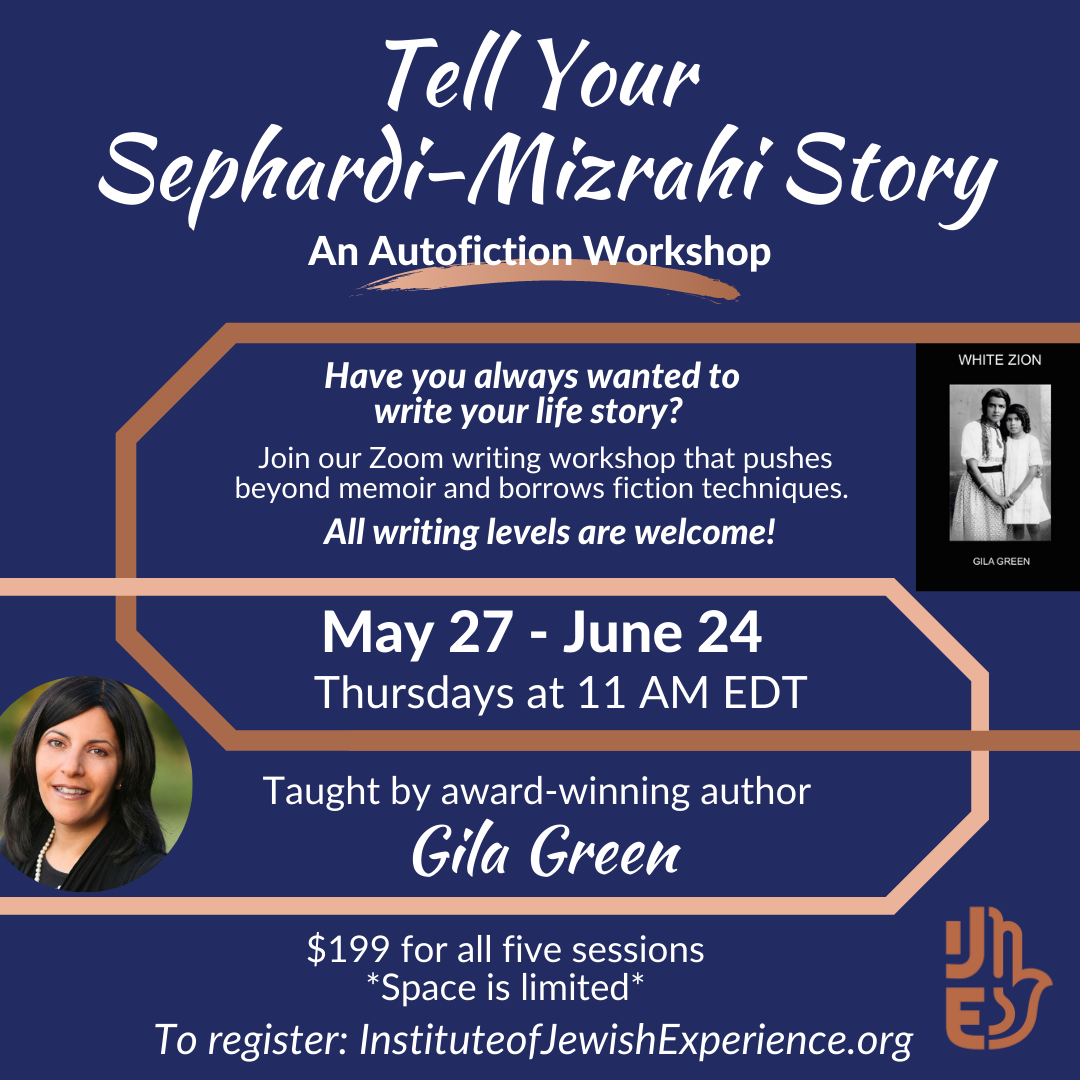 New: Tell Your Sephardi-Mizrahi Story starting May 27